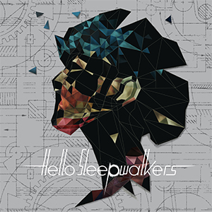 Hello Sleepwalkers